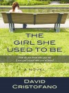 The Girl She Used to Be (Thorndike Core) - David Cristofano