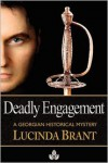 Deadly Engagement: A Georgian Historical Mystery - Lucinda Brant