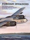 Foreign Invaders: The Douglas Invader in Foreign Military and US Clandestine Service - Dan Hagedorn, Leif Hellström