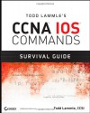 Todd Lammle's CCNA IOS Commands Survival Guide - Todd Lammle
