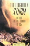 The Forgotten Storm: The Great Tri-state Tornado of 1925 - Wallace E. Akin