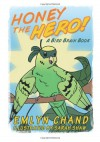 Honey the Hero: A Bird Brain Book - Emlyn Chand