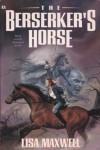The Berserker's Horse - Lisa Maxwell