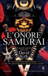 L'onore del samurai - David  Kirk