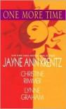 One More Time - Jayne Ann Krentz, Christine Rimmer, Lynne Graham