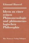 Ideen zu einer reinen Phänomenologie und phänomenolgischen Philosophie - Edmund Husserl