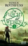 Die Furcht des Weisen, Teil 1: Die Königsmörder-Chronik. Zweiter Tag - Patrick Rothfuss
