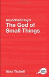 Arundhati Roy's the God of Small Things: A Routledge Guide - Alex Tickell