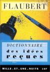 Dictionnaire des idées reçues - Gustave Flaubert