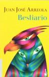 Bestiario - Juan José Arreola
