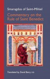 Smaragdus of Saint Mihiel: Commentary on the Rule of Saint Benedict (Cistercian Studies) -