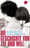 Die Geschichte von Zoe und Will - Kristin Halbrook