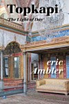 Topkapi: The Light of Day - Eric Ambler