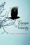 Escape Velocity - Robin Stevenson
