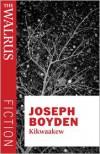 Kikwaakew - Joseph Boyden