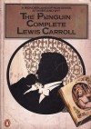 The Penguin Complete Lewis Carroll - Lewis Carroll