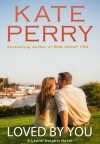Loved by You (Laurel Heights, #10) - Kate Perry