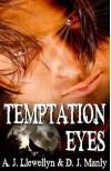 Temptation Eyes - A.J. Llewellyn, D.J. Manly