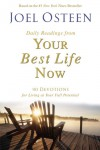 Daily Readings from Your Best Life Now: 90 Devotions for Living at Your Full Potential - Joel Osteen