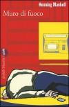 Muro di fuoco - Henning Mankell, Giorgio Puleo