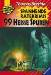 99 heiße Spuren: Spannende Ratekrimis (Die Knickerbocker-Bande) - Thomas Brezina