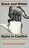 Black and White Styles in Conflict - Thomas Kochman