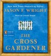 The Cross Gardner - Jason F. Wright