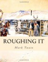 Roughing It: Large Print - Mark Twain
