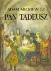 Pan Tadeusz, czyli ostatni zajazd na Litwie - Adam Mickiewicz
