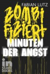 Zombifiziert, Band 2: Minuten der Angst - Fabian Lutz