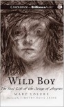 Wild Boy: The Real Life of the Savage of Aveyron - Mary Losure