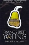 They Seek a Country - Francis Brett Young