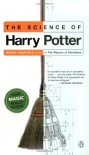 The Science of Harry Potter: How Magic Really Works - Roger Highfield