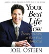 Your Best Life Now: 7 Steps to Living at Your Full Potential - Joel Osteen, Author
