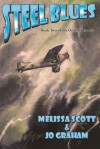 Steel Blues - Jo Graham, Melissa Scott