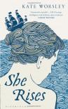 She Rises - Kate Worsley