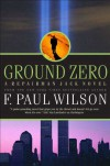 Ground Zero: A Repairman Jack Novel (Repairman Jack Novels) - F. Paul Wilson