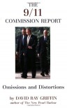 The 9/11 Commission Report: Omissions and Distortions - David Ray Griffin