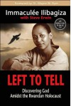 Left to Tell: Discovering God Amidst the Rwandan Holocaust - Immaculee Ilibagiza