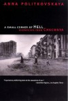 A Small Corner of Hell: Dispatches from Chechnya - Anna Politkovskaya, Alexander Burry, Tatiana Tulchinsky, Georgi M. Derluguian