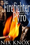 The Firefighter and the Pyro - Nix Knox