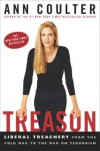 Treason: Liberal Treachery from the Cold War to the War on Terrorism - Ann Coulter