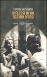 Riflessi in un occhio d'oro - Carson McCullers, Valeria Gennero, Irene Brin