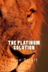 The Platinum Solution (Max Thatcher Series) - Mr Mike Smart