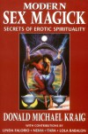 Modern Sex Magick: Secrets of Erotic Spirituality - Donald Michael Kraig