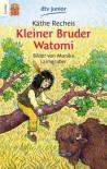 Kleiner Bruder Watomi - Käthe Recheis