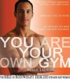 You Are Your Own Gym: The Bible Of Bodyweight Exercises For Men And Women - Mark Lauren, Joshua Clark