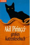 Akif Pirinçcis großes Katzenlesebuch - Akif Pirinçci