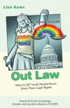 Out Law: What LGBT Youth Should Know about Their Legal Rights - Lisa Keen