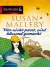 Was nicht passt, wird küssend gemacht (Fool's Gold, #6) - Susan Mallery